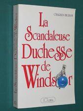La scandaleuse Duchesse de Windsor Charles HIGHAM