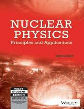 Nuclear Physics: Principles and Applications by J.S. Lilley