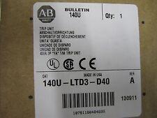 NEW ALLEN BRADLEY TRIP UNIT 140U-LTD3-D40 NEW IN BOX