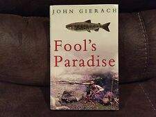 Fool's Paradise, John Gierach, Simon & Schuster, 2008, Illustrated, Excellent