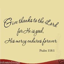 Give Thanks to the Lord for He is Good Bible Wall Decal Psalm 118:1 Christian