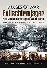 Images of War: Fallschirmjager : Elite German Paratroops in World War II by...