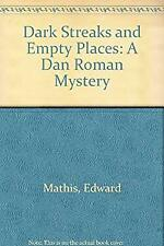 Dark Streaks and Empty Places : A Dan Roman Mystery by Mathis, Edward