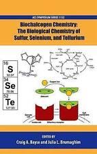 Biochalcogen Chemistry: The Biological Chemistry of Sulfur, Selenium, and Tellur