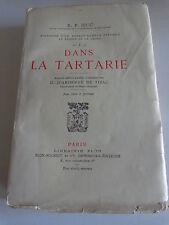 DANS LA TARTARIE SOUVENIRS D'UN VOYAGE THIBET ET CHINE R.P. HUC Plon 1925