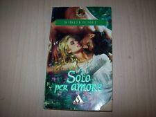 SHIRLEE BUSBEE-SOLO PER AMORE-I ROMANZI MONDADORI 545-2002 MB!!