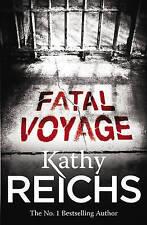 Fatal Voyage: (Temperance Brennan 4), Reichs, Kathy, New Book