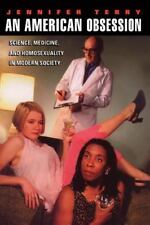 An American Obsession: Science, Medicine, and Homosexuality in Modern Society, J