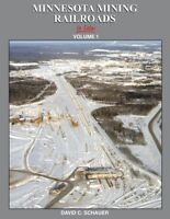 MINNESOTA MINING RAILROADS, Vol. 1, 1950s-1990s -- (NEW BOOK)