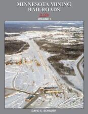 MINNESOTA MINING RAILROADS, Vol. 1, 1950s-1990s -- (NEW BOOK)