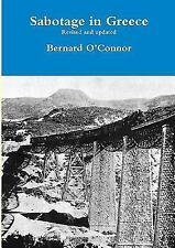 Sabotage in Greece by Bernard O'Connor (2016, Paperback)