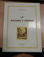 LA CULTURA A ODERZO - ENO BELLIS - BIANCHI/ODERZO - 1979 - M