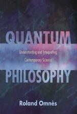NEW - Quantum Philosophy: Understanding and Interpreting Contemporary Science