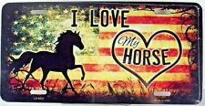 Novelty license plate Animals I Love My Horse. New Aluminum auto tag LP-8637