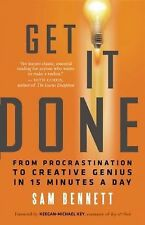 Get It Done : From Procrastination to Creative Genius in 15 Minutes a Day by...