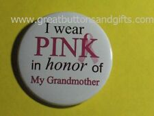 BREAST CANCER AWARENESS- CANCER SUPPORT GRANDMOTHER BUTTON!