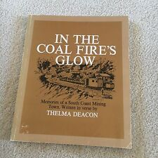 THELMA DEACON SIGNED BOOK, IN THE COAL FIRE'S GLOW. SOUTH COAST MINING TOWN.