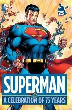 SUPERMAN: A Celebration of 75 Years by Various (2013, Hardcover) DC Comics NEW