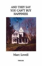 And They Say You Can't Buy Happiness by Marc Lovell (2001, Paperback, Reprint)