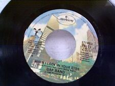 """GAP BAND """"WHEN I LOOK IN YOUR EYES"""" 45"""