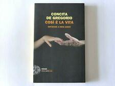CONCITA DE GREGORIO COSI' E' LA VITA Einaudi 2011