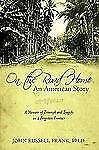 On the Road Home: An American Story: A Memoir of Triumph and Tragedy on a Forgot