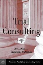 Lawrence Wrightsman and Amy Posey (2005) Trial Consulting. LIKE NEW