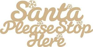 Santa stop here Sign plaque MDF wood 3mm craft blank
