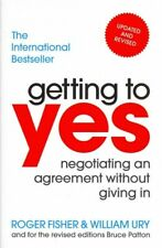 Getting to Yes : Negotiating an Agreement Without Giving in, Paperback by Fis...