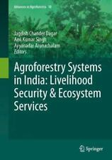 Agroforestry Systems in India: Livelihood Security and Ecosystem Services 10...