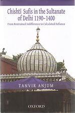 Chishti Sufis in the Sultanate of Delhi 1190-1400 by Tanvir Anjum (2011 HC)