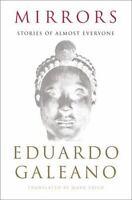 Mirrors: Stories of Almost Everyone [ Galeano, Eduardo ] Used - Good