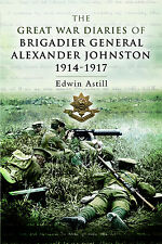 The Great War Diaries of Brigadier Alexander Johnston - SIGNED COPY