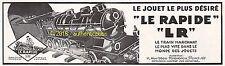 PUBLICITE LE RAPIDE LR JOUET TRAIN ELECTRIQUE LOCOMOTIVE DE 1931 FRENCH AD PUB