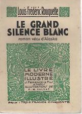 LE GRAND SILENCE BLANC (ALASKA), par L.F. ROUQUETTE, LE LIVRE MODERNE ILLUSTRE
