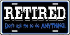 RETIRED Don't Ask Me To Do Anything Metal Novelty License Plate Tag