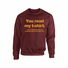 Men and Women Unisex Humour You Read My Tshirt Anti Social Funny Sweat Shirt