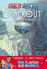 Blackout. L'ultimo mondo - Nuovo Libro Stef & Phere