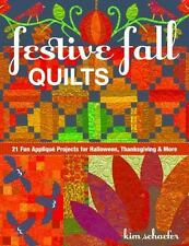 Festive Fall Quilts: 21 Fun Appliqué Projects for Halloween, Thanksgiving & More