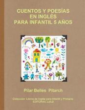 Cuentos y Poesias en Inglés para Infantil 5 Años by Pilar Bellés Pitarch...