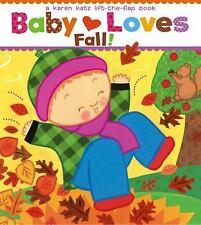 Baby Loves Fall! : A Karen Katz Lift-The-Flap Book by Karen Katz (2013, Board...