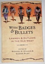 With Badges & Bullets: Lawmen & Outlaws in the Old West