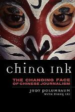 China Ink: The Changing Face Of Chinese Journalism (asian Voices): By Judy Po...
