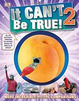 It Can't Be True 2! (Childrens Reference) by DK, NEW Book, FREE & Fast Delivery,