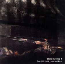 Tiny Voices of Love and Fear - Shadowbug 4 (2008 Soleilmoon)
