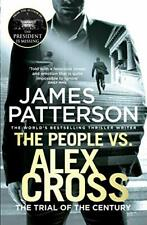 The People vs. Alex Cross: (Alex Cross 25) By James Patterson,  .9781784753634