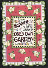 Happiness Must Be Grown In Own Garden-Handcrafted Magnet-w/Mary Engelbreit art