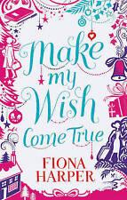 Make My Wish Come True by Fiona Harper BRAND NEW BOOK (Paperback, 2013)