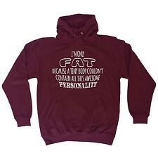 Only Fat Because A Tiny Body Contain Awesome Personality HOODIE hoody birthday
