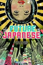 The Future Is Japanese ' Edited By Haikasoru, Various